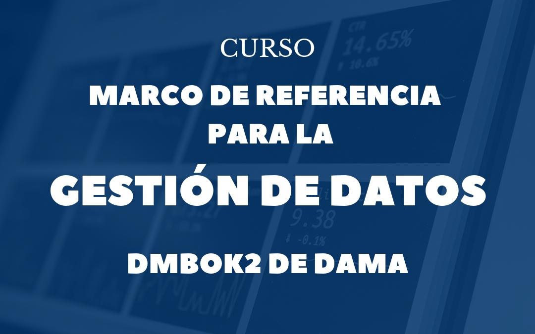 Curso Marco de referencia para la Gestión de Datos