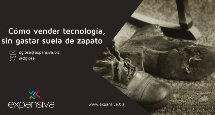 Cómo vender tecnología, sin gastar suela de zapato